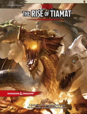 D&D 5.0 TYRANNY OF DRAGONS: RISE OF TIAMAT