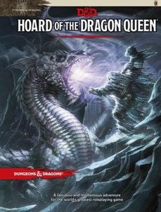D&D 5.0 Tyranny of Dragons: Hoard of the Dragon Queen